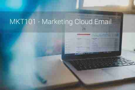 Marketing Cloud Email Marketers (MKT101), 18 – 22 January, Virtual