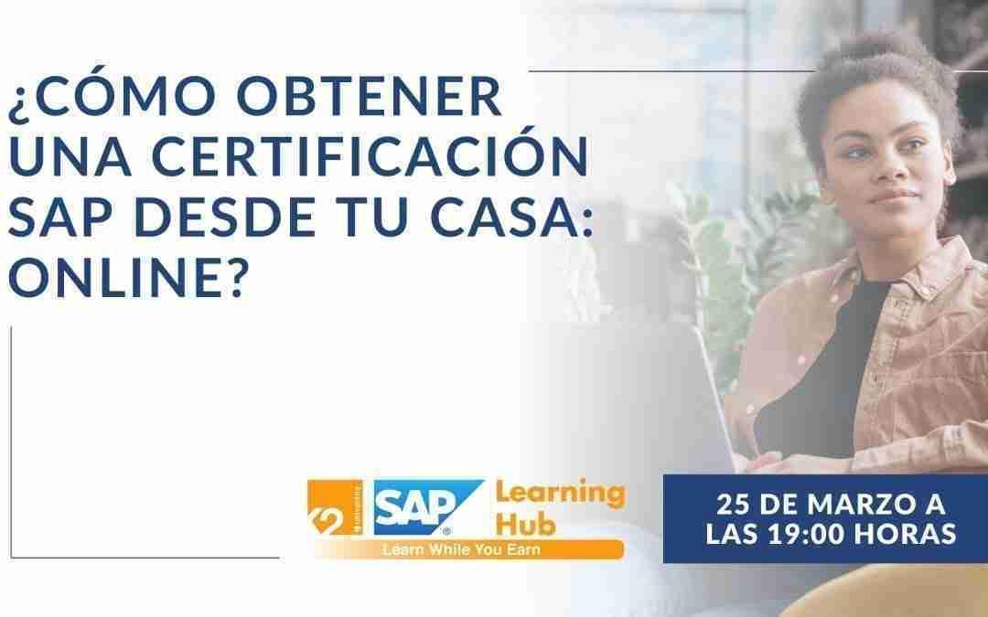 ¿Cómo obtener una certificación SAP desde tu casa: online?